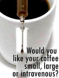 Coffee....large, small or intravenous? knowyourgrinder.com #coffee #coffeecafe #coffeegrinders #espresso
