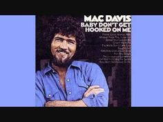 Mac Davis - Baby Don't Get Hooked on Me (+playlist)