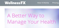 wellnessfx.com is a start-up based out of San Francisco that provides you with the tools to better manage your own health with testing and directed support in how to improve your health.     If you can afford it... it's worth it!  (I plan on being around a VERY LONG TIME!!!)