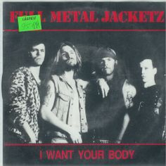 Full Metal Jacketz I want your body 7:Inch