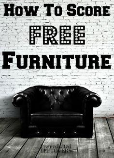 How to Get Free Furniture (or Very Low Cost) - Tips for getting free or cheap furniture in your neighborhood, community, or even from retailers.