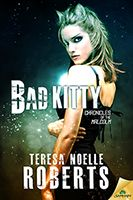 Cover for BAD KITTY (Chronicles of the Malcolm, book 2)--Xia, looking sexy and dangerous.