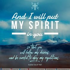 And I will put my Spirit in you so that you will follow my decrees and be careful to obey my regulations. Ezekiel 36:27 NLT