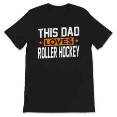 This Dad Loves Roller Hockey Father/'s Day Gift For Sport Lovers