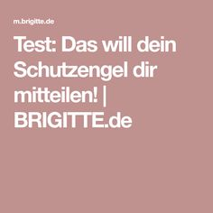 Test: Das will dein Schutzengel dir mitteilen!   BRIGITTE.de