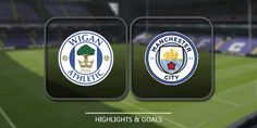Wigan Athletic vs Manchester City – Highlights & Full Matchhttps://www.highlightstore.info/2018/02/20/wigan-athletic-vs-manchester-city-highlights-full-match/