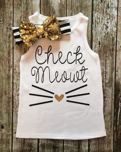 A personal favorite from my Etsy shop https://www.etsy.com/listing/278500056/baby-girl-onesie-check-meowt-tank-top