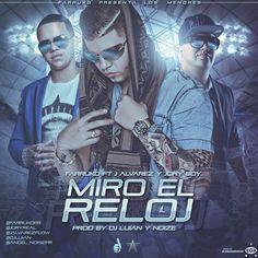 Farruko Ft. J Alvarez y Jory Boy – Miro El Reloj via #FullPiso #Orlando #reggaeton #seo