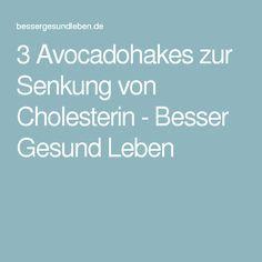 3 Avocadohakes zur Senkung von Cholesterin - Besser Gesund Leben