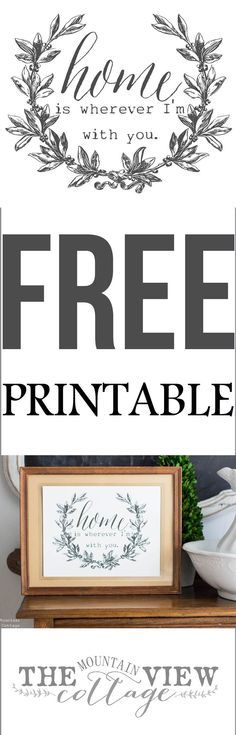 FREE PRINTABLE SATURDAY-Home is wherever I'm with you — The Mountain View Cottage
