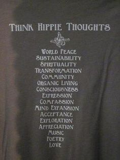 "Imagine ... 40 years ago the ""hippies"" brought forth words to ponder. These words are all being used once again.... It would have been nice if they were more widespread then & taken more seriously... but, it is not too late. So... read the words... then... just.... ! peace!"