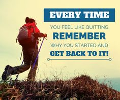 Everytime you feel like quitting remember why you started and get back to it. Remember Why You Started, Get Back, Powerful Words, Good Morning, How Are You Feeling, Passion, Thoughts, Feelings, Business Ideas