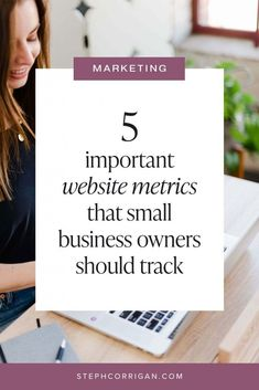 5 important website metrics that small business owners should track | In this post, I'm sharing the top website analytics that all small businesses and entrepreneurs should keep track of in order to maximize their traffic and conversion. Click through to read the post + grab a copy of my free SEO checklist!