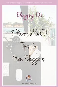 5 Powerful SEO Tips for New Bloggers