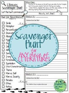 ***Scavenger Hunt for ANY Piece of Literature!****This product is so much fun, and I love having my students hunt through text to find literary and figurative devices.*This product can be used with a novel, a chapter, a chunk of text, a poem, or any other fictional piece (I am working on the non-fiction scavenger hunt next!)*You can have your students work on this individually, pairs, as a group, and you can make it a challenge and competition!