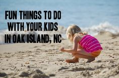 Fun For Kids ~ Oak Island Travel
