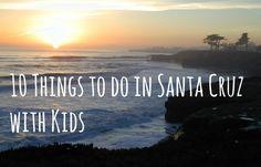 10 Things to do in Santa Cruz with Kids
