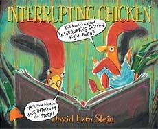 Interrupting Chicken (caldecott 2011)  Wonderful book for writing mini-lesson on having a beginning, middle, and ending to your story.
