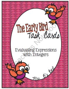 The Early Bird Task Cards: Evaluating Expressions with Integers from Mrs Bs Best on TeachersNotebook.com - (12 pages) - Task cards that practice evaluating expressions with integers.