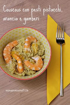 Couscous con pesto di pistacchi, arancia e gamberi   Couscous mit Pistazienpesto, Orange und Garnelen   Un Pinguino in cucina
