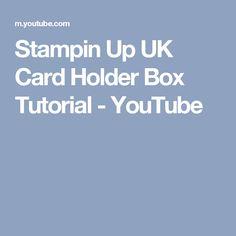 Stampin Up UK Card Holder Box Tutorial - YouTube