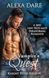 Free Kindle Book -   Vampire's Quest: A sexy one true mate paranormal romance (Knight Fever Series Book 1) Check more at http://www.free-kindle-books-4u.com/romancefree-vampires-quest-a-sexy-one-true-mate-paranormal-romance-knight-fever-series-book-1/