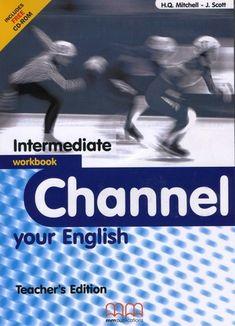 H Q Mitchell - J Scott: Channel Your English Intermediate Workbook című munkafüzetet ajánljuk a COLUMBUS NYELVSTÚDIÓ emelt szintű érettségire való felkészítésére jelentkező tanulók számára. Channel, Teacher, English, Movies, Movie Posters, Professor, Films, Teachers, Film Poster