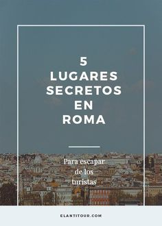 5 lugares secretos en Roma - Viajar a Roma - Viajar a Italia Travel The World For Free, Travel Around The World, Around The Worlds, Places To Travel, Places To See, Travel Destinations, Travel Packing, Travel Tips, Rome Travel