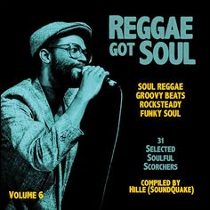 Reggae Got Soul Volume 6 (October 2017) 31 Selected Soulful Scorchers compiled by Selecta Hille (SoundQuake Sound)  The Idea behind this mix (series) is to feature some soulful music while breaking some musical borders. So What you get is a nice blend of Reggae, Soul, Rocksteady etc. from old to new, from a lovers groove to a conscious vibe, whether it's rare tunes or well known classics.  A nice and easy mix without too much EFX but well seasoned with a tasty selection!