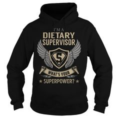 I am a Dietary Supervisor What is Your Superpower Job Title TShirt