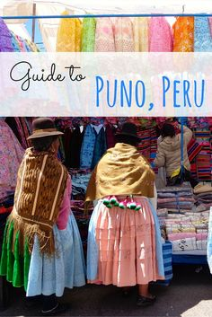 Your complete guide to Puno, Peru's Andean lake-side city!