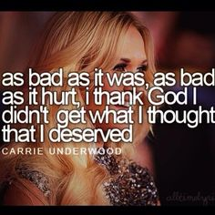 Good in Goodbye- Carrie Underwood