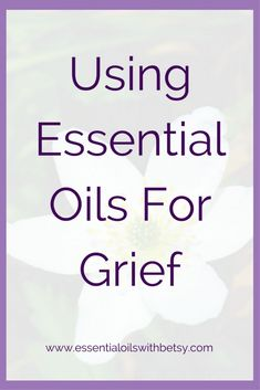 Using Essential Oils For Grief There is no one size fits all for grief and loss. I've been using essential oils to deal with my own feelings of grief. Essential oils don't take away the process of grieving, but they do help ease feelings around the loss. They are comforting when comfort is much needed.  Pinned for you by https://organicaromas.com/ <3