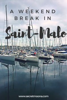 The complete guide to a weekend in Saint-Malo, France.