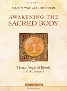Awakening the Sacred Body by Tenzin Wangyal Rinpoche, http://www.amazon.com/dp/1401928714/ref=cm_sw_r_pi_dp_dKtQrb0YCRGHV Tibetan Buddhism Dzogchen