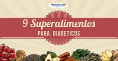 Los siguientes son 9 superalimentos recomendados para los diabéticos que debe agregar a su dieta diaria. http://articulos.mercola.com/sitios/articulos/archivo/2016/08/29/9-superalimentos-para-diabeticos.aspx
