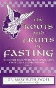 The Roots And Fruits Of Fasting - ISBN# 0960693696 by Dr. Mary Ruth Swope