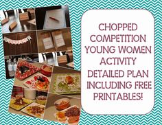 Chopped YW Activity-Detailed Plan -Includes free printables!