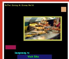 Buffet Dining At Disney World 184500 - The Best Image Search