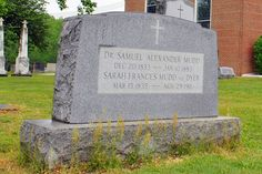 Dr. Samuel Mudd - buried at St. Mary's Catholic Church - Bryantown, Maryland (This is where most of my family is buried and someday so will I).