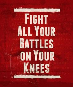 ...on your knees...