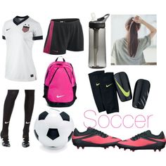 All the things you need to play soccer, unless you don't have the skills......yet!!!!