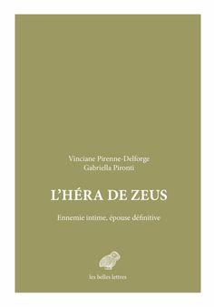 Vinciane Pirenne-Delforge, Gabriella Pironti, L'Héra de Zeus, Ennemie intime, épouse définitive Hera, Mindfulness, Antique, Books, Greek And Roman Mythology, Livres, Libros, Book, Antiques
