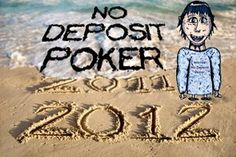 Overview about trustworthy No Deposit Poker Bonus Codes 2012    If You are Seeking Honest No Deposit Poker Bonus 2012 , then study this report about no deposit poker 2012 for the latest information on playing real money poker for real money. Many new no deposit poker money promotions have been launched. Generate your own free poker bankroll on online poker rooms using no deposit poker bonus 2012.
