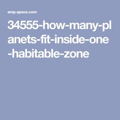 34555-how-many-planets-fit-inside-one-habitable-zone