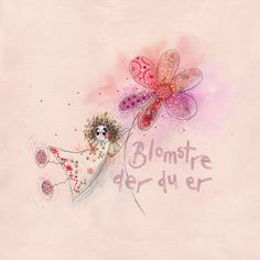Blomstre der du er... www.kjerstimunkejordlamb.no Colorful Paintings, Make Art, Art Girl, Art Quotes, Projects To Try, Messages, Abstract, Words, Drawings