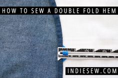Indiesew.com | How to Sew a Double Fold Hem #sewing #hem #tutorial #howto