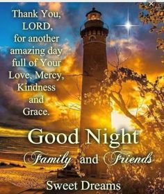Thank You Lord For Another Amazing Day Goodnight god lord thankful goodnight good night goodnight quotes goodnight quote goodnite Good Night Family, Good Night Friends, Good Night Wishes, Good Night Sweet Dreams, Good Night Thoughts, Good Night Image, Good Morning Good Night, Night Time, Daily Thoughts
