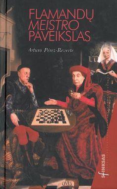 Pérez-Reverte, Arturo. Flamandų meistro paveikslas : romanas. - Vilnius , 2001. – 357 p