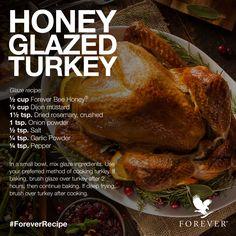 Honey Glazed Turkey using Forever Living Product, Forever Bee Honey #ForeverRecipe